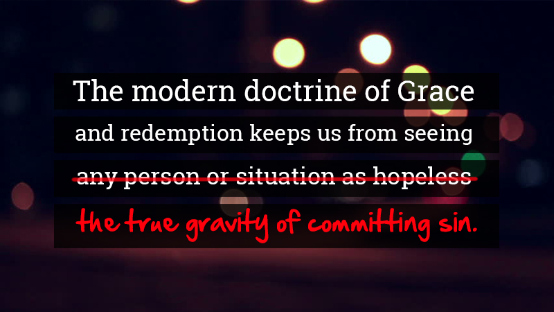 The Terrible Dangers of the Doctrine of Grace | A Christian Discourse Based on Biblical Teachings