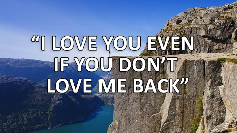 i-love-you-even-if-you-dont-love-me-back